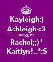 "Kayleigh:) Ashleigh<3 Amy({})** Rachel;;)"" Kaitlyn!..*:$ - Personalised Poster large"