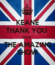 KEANE THANK YOU  FOR  THE AMAZING SHOW - Personalised Poster large