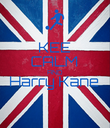 KEE CALM AND Harry Kane  - Personalised Poster large