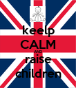 keelp CALM AND raise children - Personalised Poster large