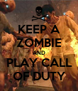KEEP A ZOMBIE AND PLAY CALL OF DUTY - Personalised Poster large