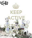 KEEP ACTIVE AND LISTEN TO KPOP! - Personalised Poster large