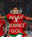 KEEP AHAY AND JEBRET GOL - Personalised Poster large
