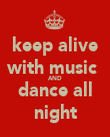 keep alive with music  AND dance all night - Personalised Poster large
