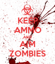 KEEP AMMO AND AIM ZOMBIES - Personalised Poster large
