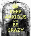 KEEP ANXIOUS AND BE CRAZY - Personalised Poster large