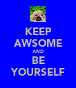 KEEP AWSOME AND BE YOURSELF - Personalised Poster large