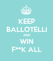 KEEP BALLOTELLI AND WIN F**K ALL - Personalised Poster large