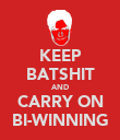 KEEP BATSHIT AND CARRY ON BI-WINNING - Personalised Poster large