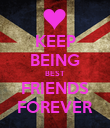 KEEP BEING BEST FRIENDS FOREVER - Personalised Poster large