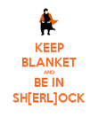 KEEP BLANKET AND BE IN SH[ERL]OCK - Personalised Poster large