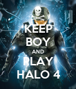 KEEP BOY AND PLAY HALO 4 - Personalised Poster large