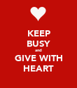 KEEP BUSY and GIVE WITH HEART - Personalised Poster large