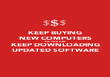 KEEP BUYING NEW COMPUTERS SO YOU CAN KEEP DOWNLOADING UPDATED SOFTWARE - Personalised Poster large