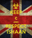 KEEP c AND RESPECT ISHAAN - Personalised Poster large