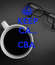 KEEP CA... ...  CBA   - Personalised Poster large