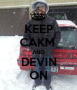 KEEP CAKM  AND DEVIN ON - Personalised Poster large