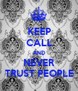 KEEP CALL AND NEVER TRUST PEOPLE - Personalised Poster large