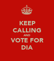 KEEP CALLING AND VOTE FOR DIA - Personalised Poster large
