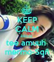 KEEP CALM êêeeú  tee amuuh  mermo-Sqñ - Personalised Poster large