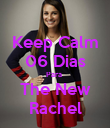 Keep Calm 06 Dias Para  The New Rachel - Personalised Poster large
