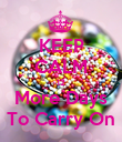 KEEP CALM 12 More Days To Carry On - Personalised Poster large