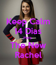 Keep Calm 14 Dias Para  The New Rachel - Personalised Poster large