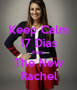 Keep Calm 17 Dias Para  The New Rachel - Personalised Poster large