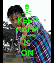 KEEP CALM 2 morrow IS ON - Personalised Poster large