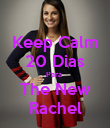 Keep Calm 20 Dias Para  The New Rachel - Personalised Poster large