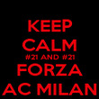 KEEP CALM #21 AND #21 FORZA AC MILAN - Personalised Poster large
