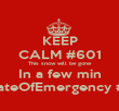KEEP CALM #601 This snow will be gone In a few min #StateOfEmergency #lol  - Personalised Poster large