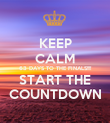 KEEP CALM 63 DAYS TO THE FINALS!!!! START THE COUNTDOWN - Personalised Poster large