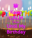 Keep CALM 9 days Until My Birthday - Personalised Poster small