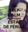 KEEP CALM A BLOGUEIRA ESTÁ  DE FÉRIAS - Personalised Poster large