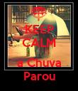 KEEP CALM  a Chuva Parou - Personalised Poster large