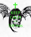 KEEP CALM A7X Still lives  - Personalised Poster large