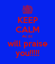 KEEP CALM Ac dc will praise you!!!!! - Personalised Poster large