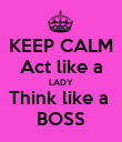 KEEP CALM Act like a LADY Think like a  BOSS - Personalised Poster large