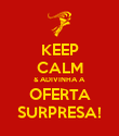 KEEP CALM & ADIVINHA A  OFERTA SURPRESA! - Personalised Poster large
