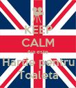 KEEP CALM Aia este  Hartie pentru Toaleta - Personalised Poster large
