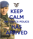 KEEP CALM AIR FORCE POLICE HAS ARRIVED - Personalised Poster large