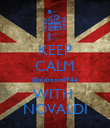 KEEP CALM @aldinoval944 WITH  NOVALDI - Personalised Poster large