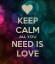 KEEP CALM ALL YOU NEED IS LOVE - Personalised Poster large