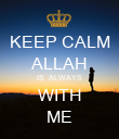 KEEP CALM ALLAH IS  ALWAYS WITH ME - Personalised Poster large