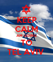 KEEP CALM AM GOING TO TEL AVIV  - Personalised Poster large