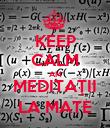 KEEP CALM AM MEDITAŢII LA MATE - Personalised Poster small