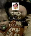 KEEP CALM AMBER AND SOPHIE LOVES YOU - Personalised Poster large