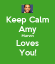 Keep Calm Amy Marvin Loves You! - Personalised Poster large