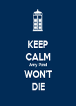 KEEP CALM Amy Pond WON'T DIE - Personalised Poster large